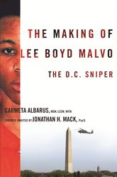 The Making of Lee Boyd Malvo: The D.C. Sniper