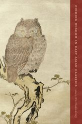 Finding Wisdom in East Asian Classics