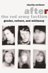 After the Red Army FactionGender, Culture, and Militancy