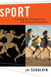 SportA Biological, Philosophical, and Cultural Perspective